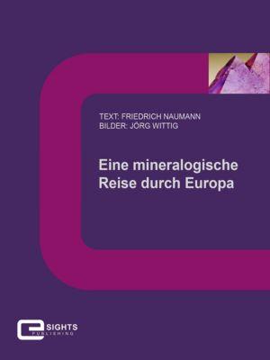 Eine mineralogische Reise durch Europa, Friedrich Naumann