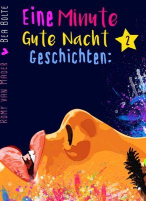 Eine Minute Gute Nacht Geschichten (Für Erwachsene), Romy van Mader, Bea Bolte