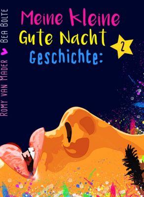 Eine Minute Gute Nacht Geschichten: Nr. 2, Romy van Mader, Bea Bolte
