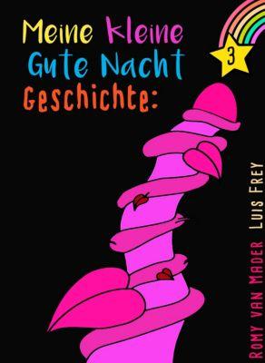 Eine Minute Gute Nacht Geschichten: Nr. 3, Romy van Mader, Luis Frey