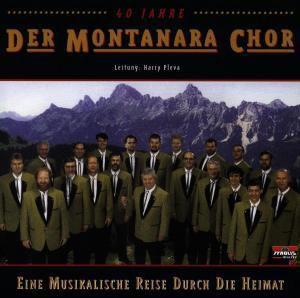 Eine musikalische Reise durch die Heimat, Montanara Chor