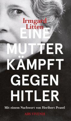 Eine Mutter kämpft gegen Hitler - Irmgard Litten |