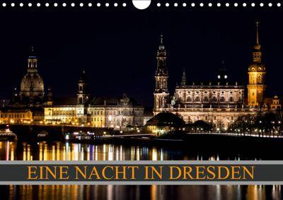 Eine Nacht in Dresden (Wandkalender 2019 DIN A4 quer), Dirk Meutzner