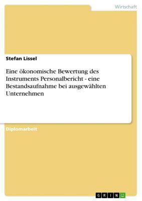 Eine ökonomische Bewertung des Instruments Personalbericht - eine Bestandsaufnahme bei ausgewählten Unternehmen, Stefan Lissel
