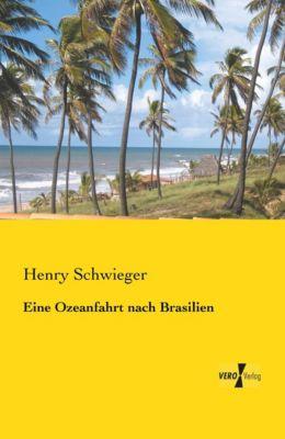 Eine Ozeanfahrt nach Brasilien, Henry Schwieger