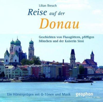 Eine Reise auf der Donau, 1 Audio-CD, Lilian Breuch