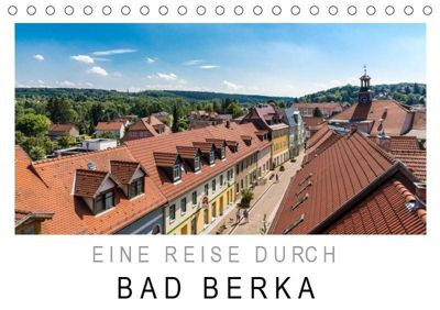 Eine Reise durch Bad Berka (Tischkalender 2019 DIN A5 quer), k.A. SnapArt