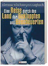 Eine Reise durch das Land der Bekloppten und Bescheuerten, Dietmar Wischmeyer