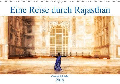Eine Reise durch Rajasthan (Wandkalender 2019 DIN A3 quer), Carsten Schröder