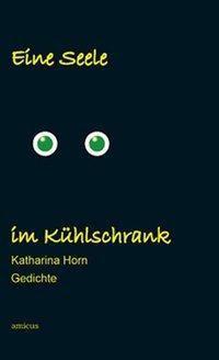 Eine Seele im Kühlschrank - Katharina Horn |