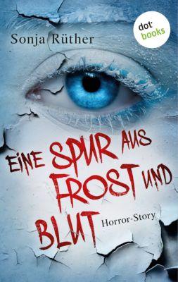 Eine Spur aus Frost und Blut, Sonja Rüther