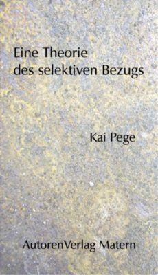 Eine Theorie des selektiven Bezugs, Kai Pege