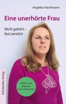 Eine unerhörte Frau, Angelika Nachtmann