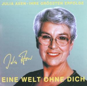 Eine Welt ohne Dich, Julia Axen