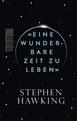 Eine wunderbare Zeit zu leben, Stephen W. Hawking