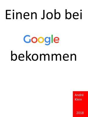 Einen Job bei Google bekommen, André Klein