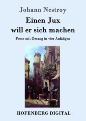Einen Jux will er sich machen, Johann Nestroy