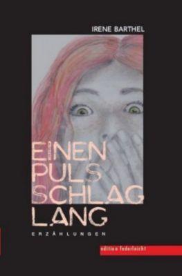 Einen Pulsschlag lang - Irene Barthel pdf epub