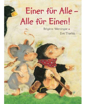 Einer für Alle - Alle für Einen!, Brigitte Weninger, Eve Tharlet