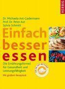 Einfach besser essen, Michaela Axt-Gadermann, Peter Axt, Sylvia Schmitt