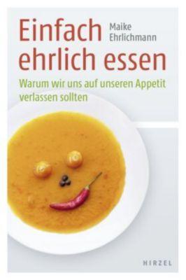 Einfach ehrlich essen, Maike Ehrlichmann