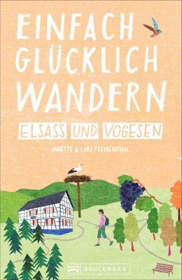Einfach glücklich wandern Elsass und Vogesen - Lars Freudenthal |