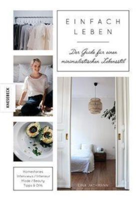 einfach leben buch von lina jachmann portofrei bei. Black Bedroom Furniture Sets. Home Design Ideas