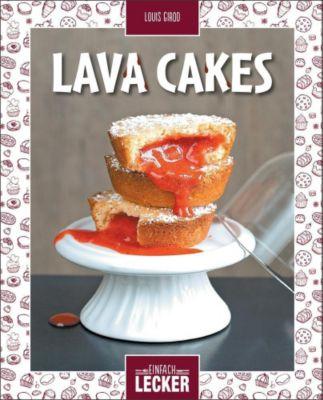 Einfach lecker: Lava Cakes - Louis Girod |