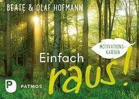 Einfach raus!, Beate Hofmann, Olaf Hofmann
