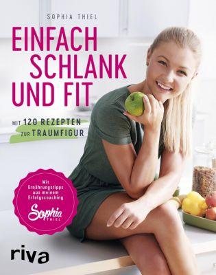 Einfach schlank und fit, Sophia Thiel