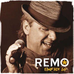 Einfach so, Remo