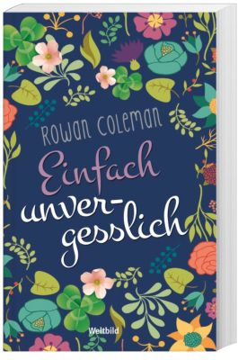 Einfach unvergesslich, Rowan Coleman