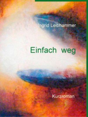 Einfach weg, Ingrid Leibhammer