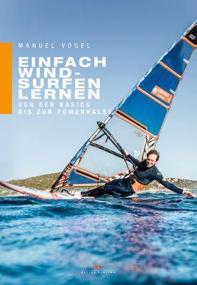 Einfach Windsurfen lernen, Manuel Vogel