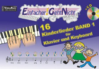 Einfacher!-Geht-Nicht: 16 Kinderlieder, für Klavier und Keyboard, mit Audio-CD, Martin Leuchtner, Bruno Waizmann