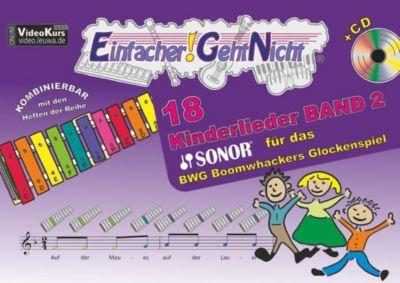 Einfacher!-Geht-Nicht: 18 Kinderlieder für das SONOR® BWG Boomwhackers Glockenspiel, m. 1 Audio-CD, Martin Leuchtner, Bruno Waizmann