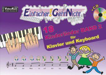 Einfacher!-Geht-Nicht: 18 Kinderlieder, für Klavier und Keyboard, mit Audio-CD, Martin Leuchtner, Bruno Waizmann