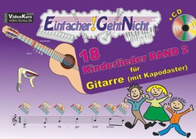 Einfacher!-Geht-Nicht: Kinderlieder, für Gitarre (mit Kapodaster), m. Audio-CD, Martin Leuchtner, Bruno Waizmann