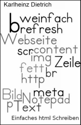 Einfaches html selbst schreiben, Karlheinz Dietrich