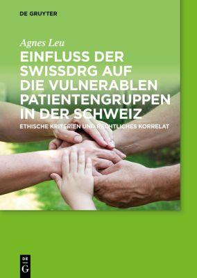Einfluss der SwissDRG auf die vulnerablen Patientengruppen in der Schweiz, Agnes Leu