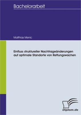 Einfluss struktureller Nachfrageänderungen auf optimale Standorte von Rettungswachen, Matthias Menic