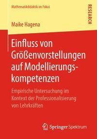 Einfluss von Größenvorstellungen auf Modellierungskompetenzen, Maike Hagena