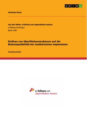 Einfluss von Oberflächenstrukturen auf die Biokompatibilität bei medizinischen Implantaten, Gerlinde Utsch