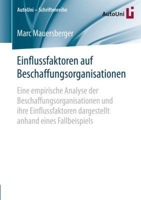 Einflussfaktoren auf Beschaffungsorganisationen, Marc Mauersberger