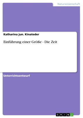 Einführung einer Größe -  Die Zeit, Katharina jun. Kinateder