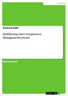 Einführung eines integrierten Managementsystems, Gerhard Gütl