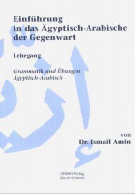 Einführung in das Ägyptisch-Arabische der Gegenwart, Ismail Amin