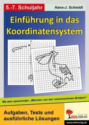 Einführung in das Koordinatensystem, Hans J Schmidt