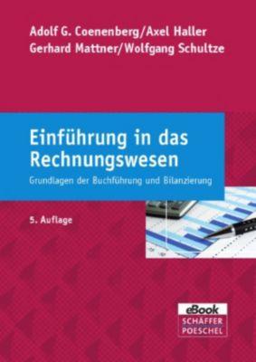 Einführung in das Rechnungswesen, Wolfgang Schultze, Adolf G. Coenenberg, Gerhard Mattner, Axel Haller
