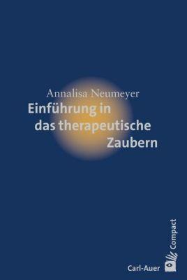 Einführung in das therapeutische Zaubern, Annalisa Neumeyer